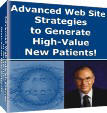 Advanced Web Site Strategies to Generate High-Value New Patients!