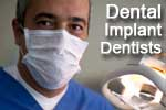 Dental implant dentists